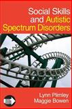 Social Skills and Autistic Spectrum Disorders, Plimley, Lynn and Bowen, Maggie, 1412923131