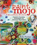 Paint Mojo - a Mixed-Media Workshop, Tracy Verdugo, 1440333130