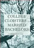 College Cloisters/Married Bachelors, Duckenfield, Bridget, 1443853135