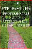 Stepfamilies: Professionals and Stepcouples in Partnership, Mala Burt and Roger Burt, 146372313X