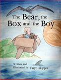 The Bear, the Box and the Boy, Taryn Skipper, 1502493136