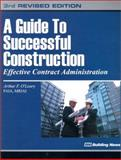 Guide to Successful Construction : Effective Contract Administration, O'Leary, Arthur, 1557013136