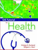GIS Tutorial for Health, Kristen S. Kurland and Wilpen L. Gorr, 1589483138