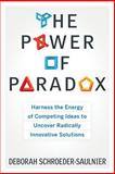 The Power of Paradox, Deborah Schroeder-Saulnier, 1601633130