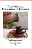 The Spiritual Formation of Leaders, Miller, Chuck, 1604773138