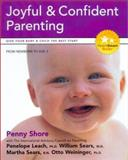 How to Achieve Joyful and Confident Parenting : Give Your Baby and Child the Best Start, Shore, Penny A., 1896833136