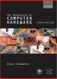 Principles of Computer Hardware, Clements, Alan, 0199273138