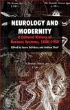 Neurology and Modernity : A Cultural History of Nervous Systems, 1800-1950, , 0230233139