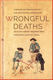 Wrongful Deaths : Selected Inquest Records from Nineteenth-Century Korea, , 0295993138