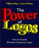 The Power of Logos, Haig, William L. and Harper, Laurel, 0442023138
