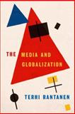 The Media and Globalization, Rantanen, Terhi, 0761973133
