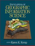 Encyclopedia of Geographic Information Science, Kemp, Karen K., 1412913136