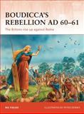 Boudicca's Rebellion AD 60-61, Nic Fields, 1849083134