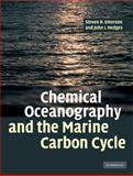 Chemical Oceanography and the Marine Carbon Cycle, Emerson, Steven R. and Hedges, John I., 0521833132