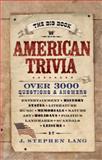 The Big Book of American Trivia, J. Stephen Lang, 0842383131