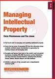 Managing Intellectual Property, Jones, Tim and Fitzsimmons, Chris, 1841123137