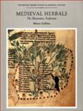 Medieval Herbals : The Illustrative Traditions, Collins, Minta, 0802083137
