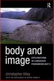 Body and Image : Explorations in Landscape Phenomenology 2, Tilley, Christopher and Bennett, Wayne, 1598743139