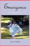 Emergence, Kate Kerr, 1462003133