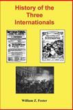 History of the Three Internationals, William Foster, 1495463133