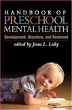 Handbook of Preschool Mental Health : Development, Disorders, and Treatment, , 1593853130