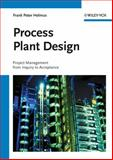 Process Plant Design : Project Management from Inquiry to Acceptance, Helmus, Frank Peter, 3527313133