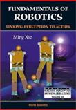 Fundamentals of Robotics : Linking Perception to Action, Xie, M., 9812383131