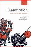Preemption : Military Action and Moral Justification, , 0199233136