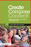 Create, Compose, Connect!, Jeremy Hyler and Troy Hicks, 0415733138