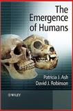 The Emergence of Humans : An Exploration of the Evolutionary Timeline, Robinson, David J. and Ash, Patricia J., 0470013133