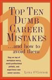 Top Ten Dumb Career Mistakes . . . and How to Avoid Them 9780844263137