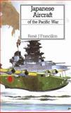 Japanese Aircraft of the Pacific War, Rene J. Francillon, 087021313X