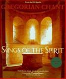 Gregorian Chant : Songs of the Spirit, , 0912333138
