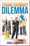 A School Custodian's Dilemma, Daniel Duane Johnson, 1477253130