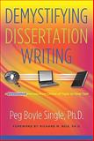 Demystifying Dissertation Writing : A Streamlined Process from Choice of Topic to Final Text, Single, Peg Boyle, 1579223133