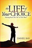 The Life of Your Choice, Daniel Bax, 1614483132