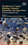 Handbook of Central Banking, Financial Regulation and Supervision, Sylvester Eijffinger, Donato Masciandaro, 1849803137