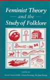 Feminist Theory and the Study of Folklore, , 0252063139