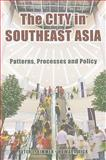 The City in Southeast Asia : Patterns, Processes, and Policy, Rimmer, Peter James and Dick, H. W., 0824833139