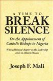 A Time to Break Silence, Joseph F. Mali, 1469183137