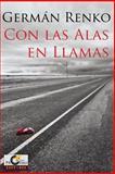 Con Las Alas en Llamas, German Renko, 1492303135