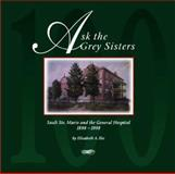 Ask the Grey Sisters, Elizabeth A. Iles, 1550023136