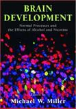 Brain Development : Normal Processes and the Effects of Alcohol and Nicotine, , 0195183134