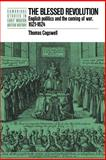 The Blessed Revolution : English Politics and the Coming of War, 1621-1624, Cogswell, Thomas, 0521023130