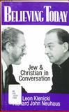 Believing Today, Leon Klenicki and Richard J. Neuhaus, 080280313X