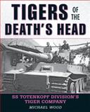 Tigers of the Death's Head, Michael Wood, 081171313X