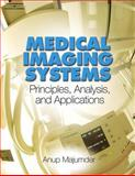 Medical Imaging Systems : Principles, Analysis, and Applications, Majumder, 1418063134