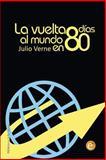 La Vuelta Al Mundo en 80 Días, Julio Verne, 1493523139
