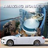 Amazing Monaco, Richard Matevosyan and Naira Matevosyan, 149376313X