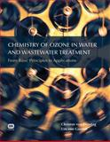 Chemistry of Ozone in Water and Wastewater Treatment : From Basic Principles to Applications, Von Sonntag, Clemens and Von Gunten, Urs, 1843393131